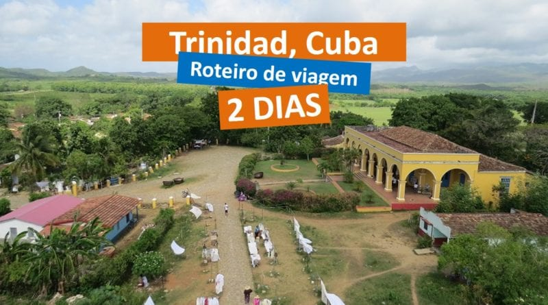 Roteiro de viagem - 2 dias em Trinidad, Cuba