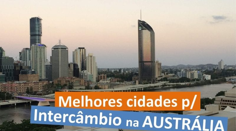 Melhores cidades para intercâmbio na Austrália - Por Carol Saldanha