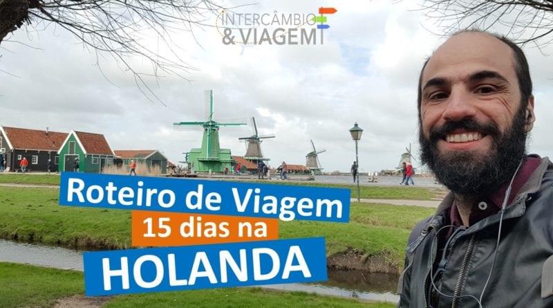 Roteiro de Viagem, 15 dias na Holanda