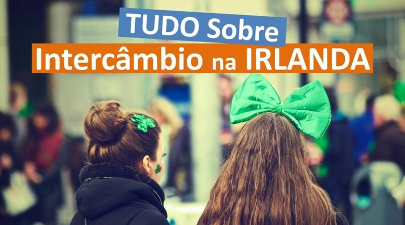Tudo Sobre Intercâmbio na Irlanda
