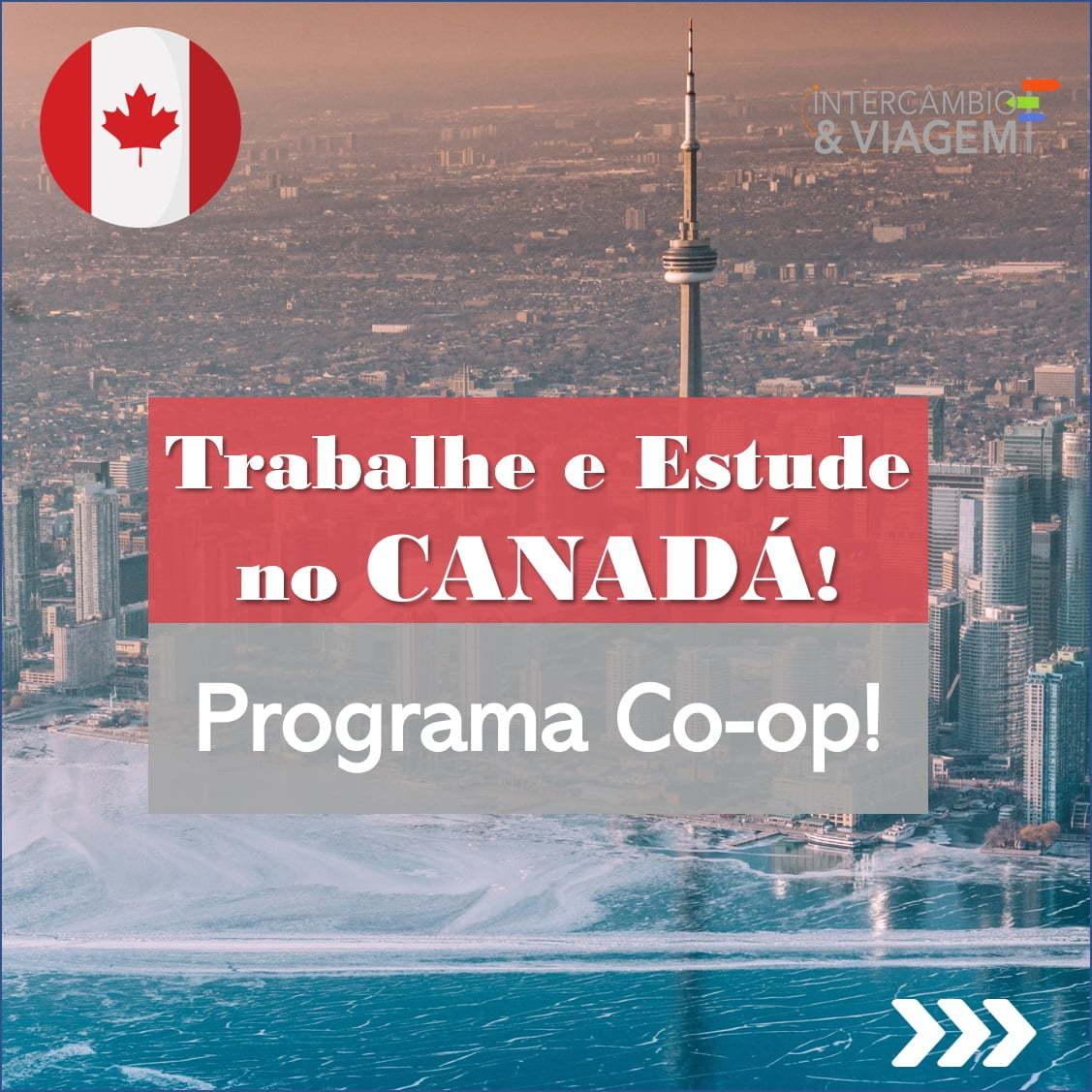 Co-op Intercâmbio Trabalho e Estudo no Canadá