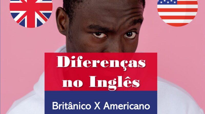 Diferença entre Inglês Britânico e Americano